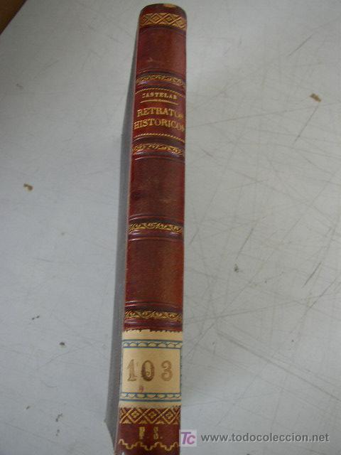 Libros antiguos: RETRATOS HISTÓRICOS- EMILIO CASTELAR-OFIC. DE LA ILUSTRACIÓN ESPAÑOLA Y AMERICANA- 1884- MAD. - Foto 2 - 20329268