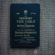 Libros antiguos: THE NEWPORT TIDE TABLE AND SHIPPING DIRECTORY. 1903. 1ª EDICION. FOTOS, PLANOS, DIBUJOS. RARO.. Lote 26601527