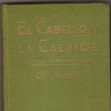 Libros antiguos: EL CABELLO Y LA CALVICIE .-CH. NESSLER. Lote 27187299