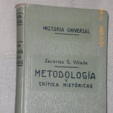 Libros antiguos: METODOLOGIA Y CRITICA HISTORICAS(TOMO I DE LA HISTORIA UNIVERSAL DIRIGIDA POR E. IBARRA Y RODRÍGUEZ). Lote 24353215