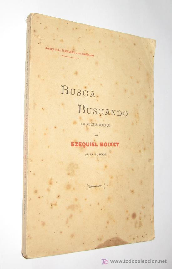 BUSCA BUSCANDO - EZEQUIEL BOIXET (Libros Antiguos, Raros y Curiosos - Literatura - Otros)