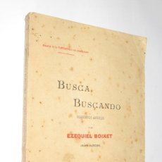 Libros antiguos: BUSCA BUSCANDO - EZEQUIEL BOIXET. Lote 26335464