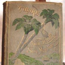 Libros antiguos: TABARE, POR JUAN ZORRILLA DE SAN MARTIN, EDICION DE LUJO, 1889. Lote 27267358