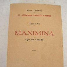 Alte Bücher - MAXIMINA, 2ª. PARTE DE RIVERITA-OBRAS COMPLETAS DE D. ARMANDO PALACIOS VALDÉS-TOMO VI-1922- - 21034858