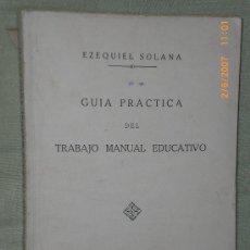 Libros antiguos: GUÍA PRÁCTICA DEL TRABAJO MANUAL EDUCATIVO.(TRABAJOS EN PAPEL, CARTÓN Y ALAMBRE,1934). Lote 26925164