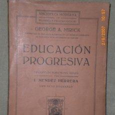Libros antiguos: EDUCACIÓN PROGRESIVA (1931). Lote 17049515