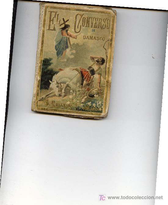 EL CONVERSO DE DAMASCO - ED. SATURNINO CALLEJA (Libros Antiguos, Raros y Curiosos - Bellas artes, ocio y coleccionismo - Otros)