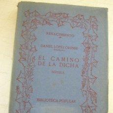 Libri antichi: EL CAMINO DE LA DICHA-DE DANIEL LÓPEZ ORENSE (FANTASIO)-MAD.-RENACIMIENTO-CON LA FIRMA Y DEDICATORIA. Lote 21146333