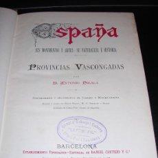 Libros antiguos: D. ANTD. ANTONIO PIRALA, BASQUE PONIO PIRALA, PROVINCIAS VASCONGADAS , TIP, CORTEZO , BARCELONA 1885. Lote 22070563