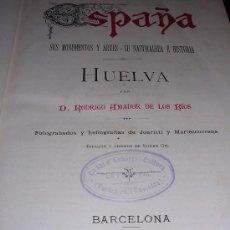 Libros antiguos: AMADOR DE LOS RIOS, RODRIGO ., HUELVA . Lote 22467104