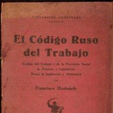 Libros antiguos: EL CODIGO RUSO DEL TRABAJO. CODIGO DEL TRABAJO Y DE LA PREVISION SOCIAL DE FRANCIA Y LEGISLACION . Lote 28500375