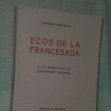 Libros antiguos: ECOS DE LA FRANCESADA (LAS MEMORIAS DE ZAHONERO Y ALEGRÍA).. Lote 25801600