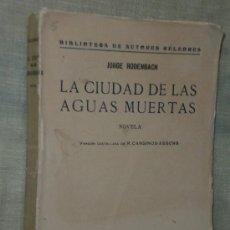 Libros antiguos: LA CIUDAD DE LAS AGUAS MUERTAS. Lote 24986777