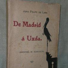 Libros antiguos: DE MADRID Á UXDA. (FRONTERA DE MARRUECOS). (1913). Lote 26776691