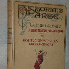 Libros antiguos: INSTITUCIONES DE LA ANTIGÜEDAD. I.- INSTITUCIONES CIVILES-GUERRA-CIENCIAS.(1926).. Lote 16141269