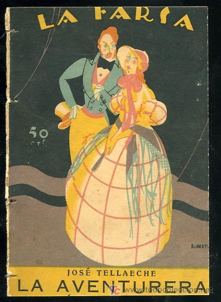 LA FARSA, LA AVENTURERA DE JOSE TELLAECHE, 15-10-1927 Nº4 AÑO I (Libros Antiguos, Raros y Curiosos - Literatura - Otros)