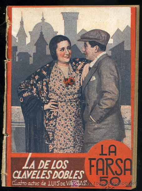 LA FARSA, LA DE LOS CLAVELES DOBLES DE LUIS VARGAS 20-6-1931 Nº197 AÑO V (Libros Antiguos, Raros y Curiosos - Literatura - Otros)