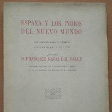 Libros antiguos: ESPAÑA Y LOS INDIOS DEL NUEVO MUNDO. DOCUMENTOS PARA SU ESTUDIO HASTA FIN DEL SIGLO XVI.. Lote 20875346