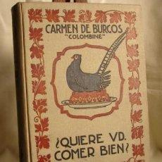 Libros antiguos: QUIERE VD. COMER BIEN?, TRATADO DE COCINA DE CARMEN DE BURGOS, 1936.. Lote 26455157