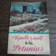 Libros antiguos: MARAVILLA Y ENCANTO DE LAS PETUNIAS . Lote 5257934