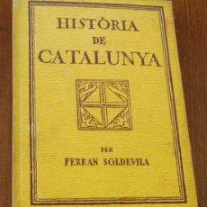 Libros antiguos: AÑO 1932 ** HISTORIA DE CATALUNYA ** POR FERRAN SOLDEVILA ** . Lote 24376613