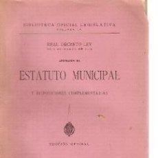 Libros antiguos: ESTATUTO MUNICIPAL DE 1924 (MADRID, 1924) REAL DECRETO APROBANDOLO. Lote 23382354