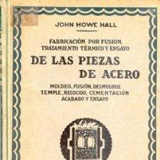 Libros antiguos: FABRICACIÓN POR FUSIÓN DE LAS PIEZAS DE ACERO. Lote 27470576
