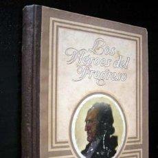Libros antiguos: LOS HERÓES DEL PROGRESO (INVENTORES Y INVENTOS) - ALBERTO LLANO. Lote 25504316