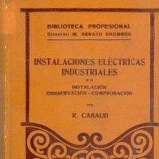 Libros antiguos: 1934 ELECCION DE MATERIAL EN INSTALACIONES ELECTRICAS. Lote 105581436