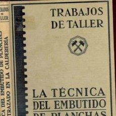 Libros antiguos: LA TECNICA DE EMBUTIDO DE PLANCHAS CALDERERÍA. Lote 23194135