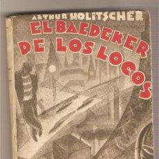 Libros antiguos: EL BAEDEKER DE LOS LOCOS .-ARTHUR HOLITSCHER. Lote 16610318