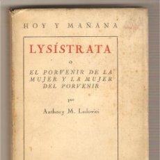 Libros antiguos: LYSÍSTRATA O EL PORVENIR DE LA MUJER Y LA MUJER DEL PORVENIR .-ANTHONY M. LUDOVICI. Lote 26938049