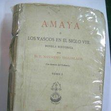 Libros antiguos: AMAYA O LOS VASCOS EN EL SIGLO VIII, NOVELA HISTORICA POR D.F. NAVARRO VILLOSLADA 1897. Lote 23380739
