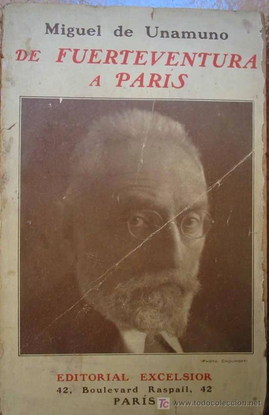 DE FUERTEVENTURA A PARIS. MIGUEL DE UNAMUNO. 1925. PRIMERA EDICION (Libros Antiguos, Raros y Curiosos - Literatura - Otros)
