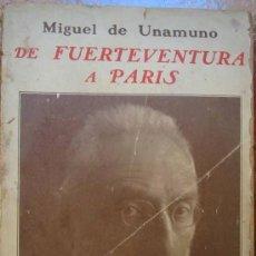 Libros antiguos: DE FUERTEVENTURA A PARIS. MIGUEL DE UNAMUNO. 1925. PRIMERA EDICION. Lote 13774899
