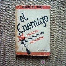 Libros antiguos: MAURICIO KARL. EL ENEMIGO MARXISMO/ ANARQUISMO/ MASONERÍA. 1935. 4ª EDICIÓN. . Lote 27613015