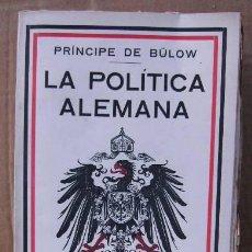 Libros antiguos: LA POLITICA ALEMANA - PRÍNCIPE DE BÜLOW 2ª EDICION CORREGIDA 1941. Lote 22260021