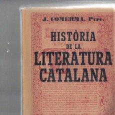 Libros antiguos: J.COMERMA - HISTORIA DE LA LITERATURA CATALANA - EDITADO EN 1923. Lote 20054742