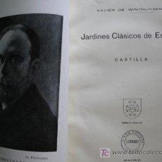 Libros antiguos: JARDINES CLASICOS DE ESPAÑA.CASTILLA,XAVIER DE WINTHUYSEN. Lote 26424125