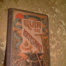 Alte Bücher - GUIA DEL ARTESANO ( E.PALUZIE ) TAPAS DURAS 1925, 11 CM. X 15 CM. 148 PAG. - 7353613