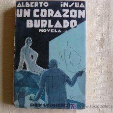 Libros antiguos: UN CORAZÓN BURLADO/ ALBERTO INSÚA - 1930. Lote 22987281
