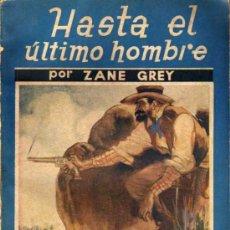 Libros antiguos: HASTA EL ÚLTIMO HOMBRE - ZANE GREY - LA NOVELA AZUL Nº1 - ED. JUVENTUD - 1934. Lote 22131507