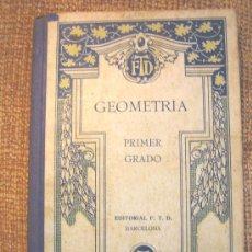 Libros antiguos: GEOMETRIA PRACTICA, PRIMER GRADO, EDIT. FTD, AÑO 1930, ENCUADERNADO CARTÓN CON LOMO EN TELA.. Lote 26697835