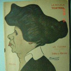 Libros antiguos: 1286 LA NOVELA TEATRAL - LA TIZONA - GODOY ALARCON - AÑO 1917 Nº 54 MAS EN COSAS&CURIOSAS. Lote 5727227