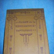 Libros antiguos: ALBUM DEL RENACIMIENTO ESPAÑOL - AÑO 1918 - MONUMENTAL COLECCION DE 85 LAMINAS.. Lote 26592832