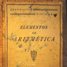 Libros antiguos: ELEMENTOS DE ARITMETICA, DE PASTOR Y ADAM. ECUADERNACION CALLEJA, AÑO 1930.. Lote 25663423