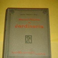 Libros antiguos: LIBRO MANUAL PRACTICO DE JARDINERIA Y FLORICULTURA DEL AÑO 1917. Lote 26537255