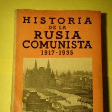 Libros antiguos: LIBRO HISTORIA DE LA RUSIA COMUNISTA 1917-1935. Lote 22392605
