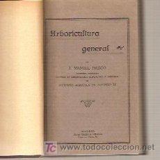 Libros antiguos: ARBORICULTURA GENERAL (MADRID, 1923). Lote 27499525