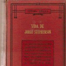 Libros antiguos: VIDA DE JORGE STEPHENSON / S. SMILES. BARCELONA : SOPENA, S.F. 20 X 14 CM. 346 PAG. TELA ED.. Lote 23212246